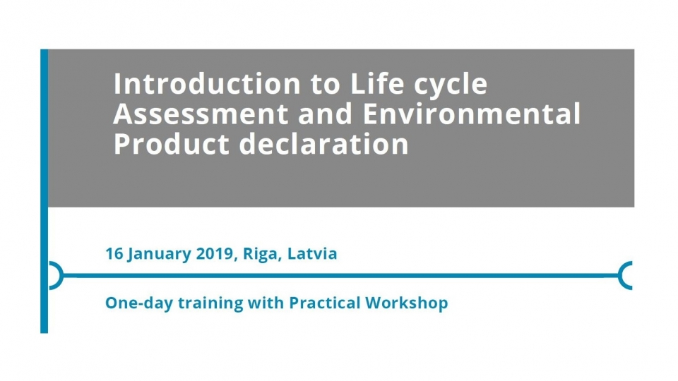 Aicinām piedalīties mācībās Introduction to Life cycle Assessment and Environmental Product declaration